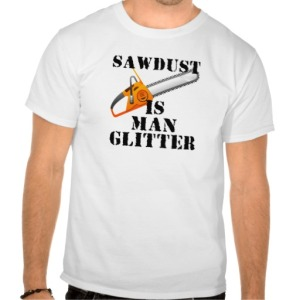 sawdust_is_man_glitter_shirts-r3710872afacb4c90a5c5ebc74b89c82e_804gs_512